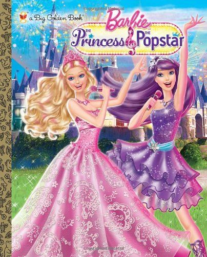 Princess And The Popstar Big Golden Book Barbie A Big Golden