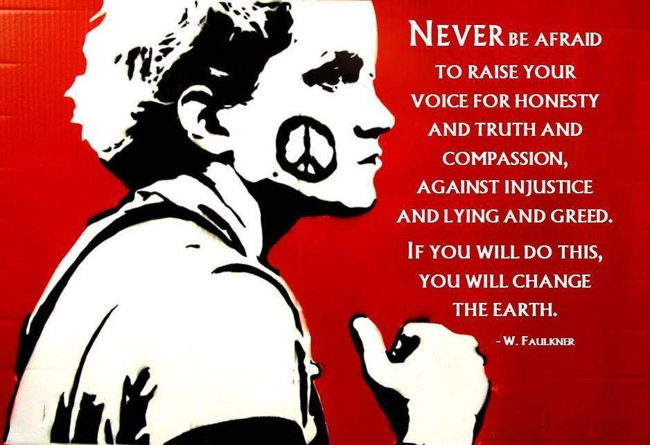 Speak Up For Truth Honesty And Compassion Speak Out Against Injustice Lying And Greed Social Justice Quotes Justice Quotes Image Quotes