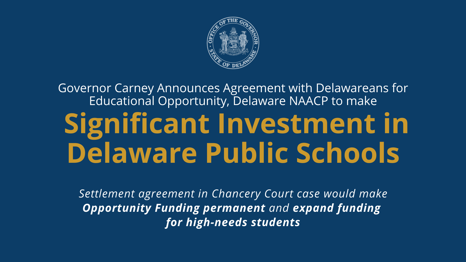 Gov Carney Delawareans For Educational Opportunity De Naacp Agreement Makes Significant Inve In 2020 School Direct Education School Testing