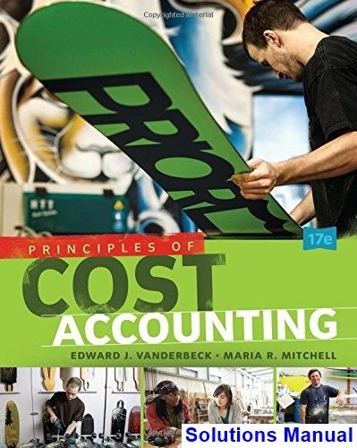 Principles cost accounting 17th edition vanderbeck solutions manual principles cost accounting 17th edition vanderbeck solutions manual solutions manual download pinterest cost accounting and banks fandeluxe Image collections