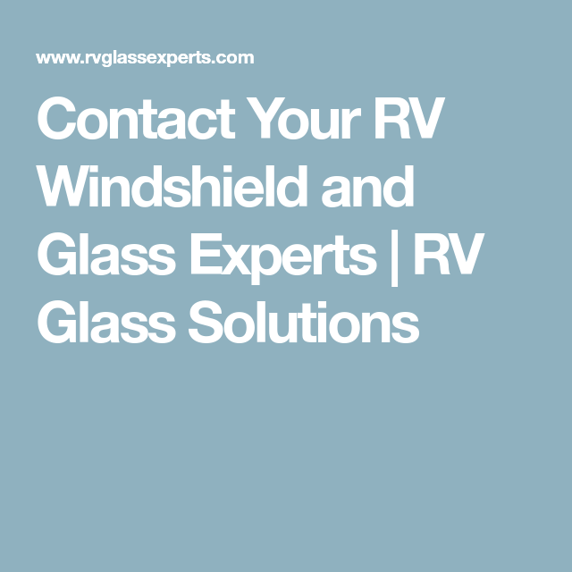 Contact Your RV Windshield and Glass Experts | RV Glass Solutions