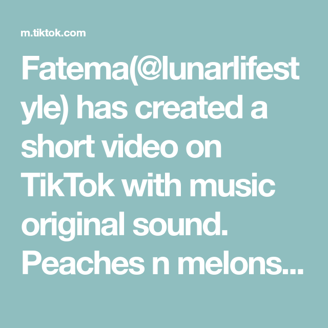 Fatema Lunarlifestyle Has Created A Short Video On Tiktok With Music Original Sound Peaches N Melons Plz In 2021 Mother Song Instagram Story Ideas The Originals
