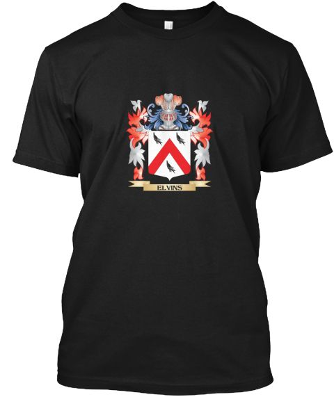 Elvins Coat Of Arms   Family Crest Black T-Shirt Front - This is the perfect gift for someone who loves Elvins. Thank you for visiting my page (Related terms: Elvins,Elvins coat of arms,Coat or Arms,Family Crest,Tartan,Elvins surname,Heraldry,Family Reunion,E ...)