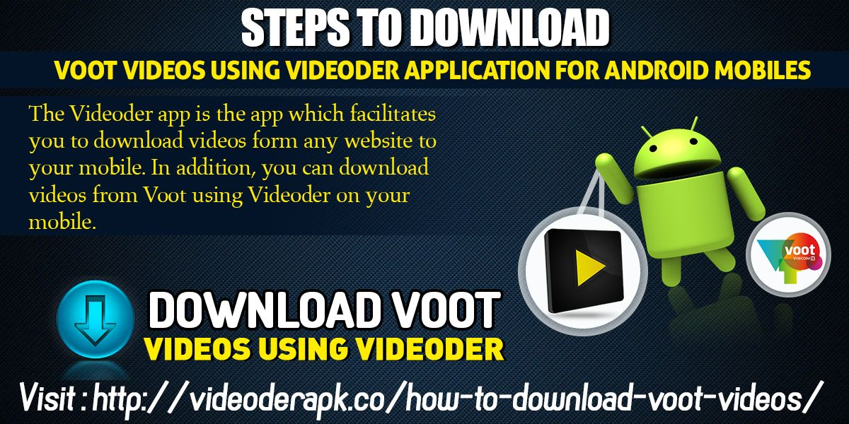 Steps To Download Voot Videos Using Videoder Application