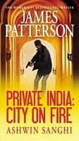 Private India: City on Fire by James Patterson; Ashwin Sanghi