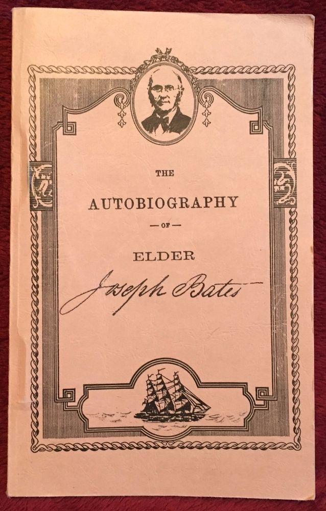 The Autobiography Of Elder Joseph Bates 1995 Leaves Of