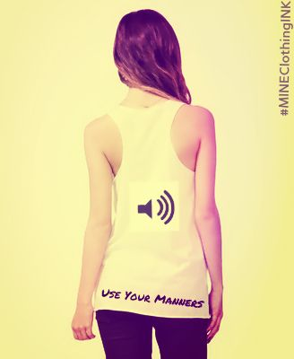 USE YOUR Manners  #MINEClothingINK