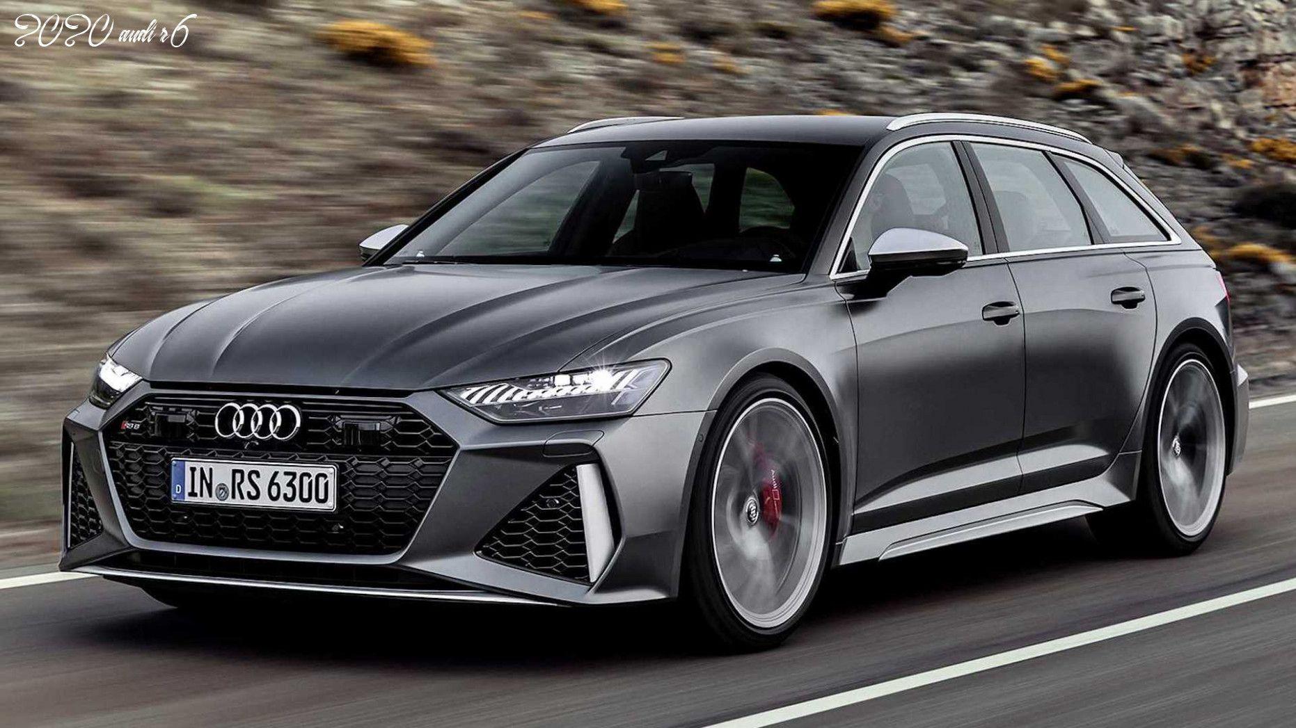 2020 Audi R6 In 2020 Audi Wagon Audi Rs6 Audi Allroad