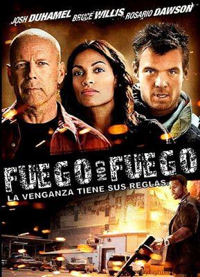 Fuego Con Fuego Online 2012 Peliculas Audio Latino Castellano Subtitulada Fire Movie Bruce Willis 2012 Movie