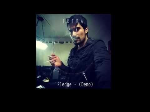 I K I B A  Pledge (Demo)(EDM)