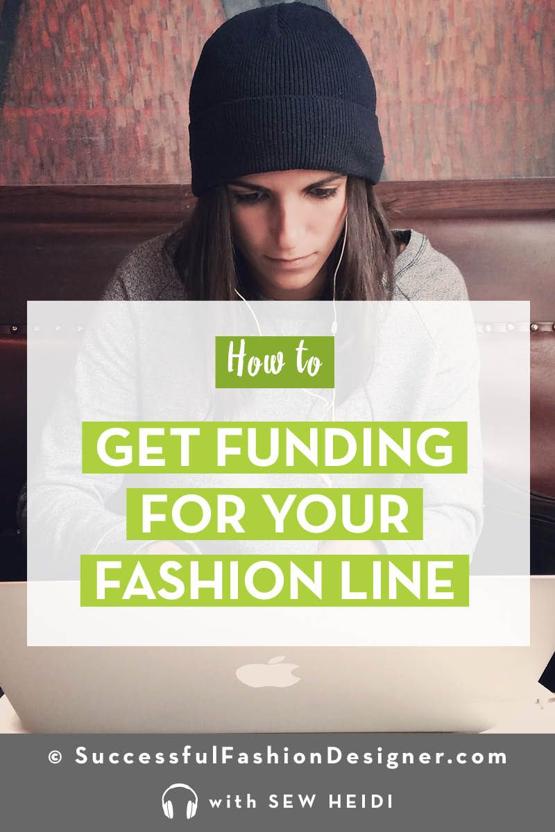 How To Get Funding For Your Fashion Startup Brand Fashion Design Jobs Starting An Online Boutique Business Fashion