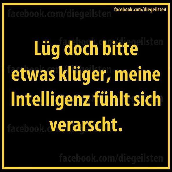 Intelligenz Dummheit Lüge Lustige Sprüche Sprüche Und