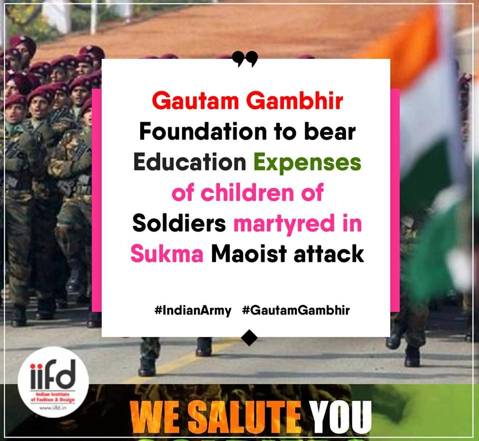 Gautam Gambhir Foundation To Bear Education Expenses Of Children Of Soldiers Ma With Images Fashion Designing Institute Fashion Designing Course Fashion Designing Colleges