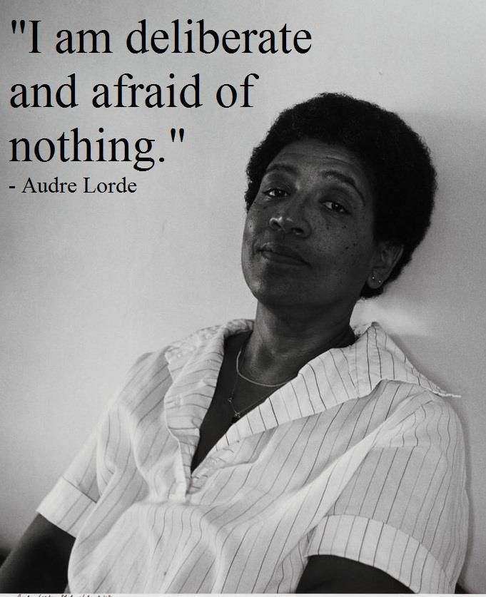 "Quotes By Black Women I Am Deliberate And Afraid Of Nothing"" ~ Audre Lorde  Great Quotes"