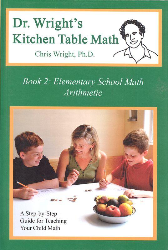Dr Wright S Kitchen Table Math Book 2 054092 Details Elementary School Math Math Books Living Math Books