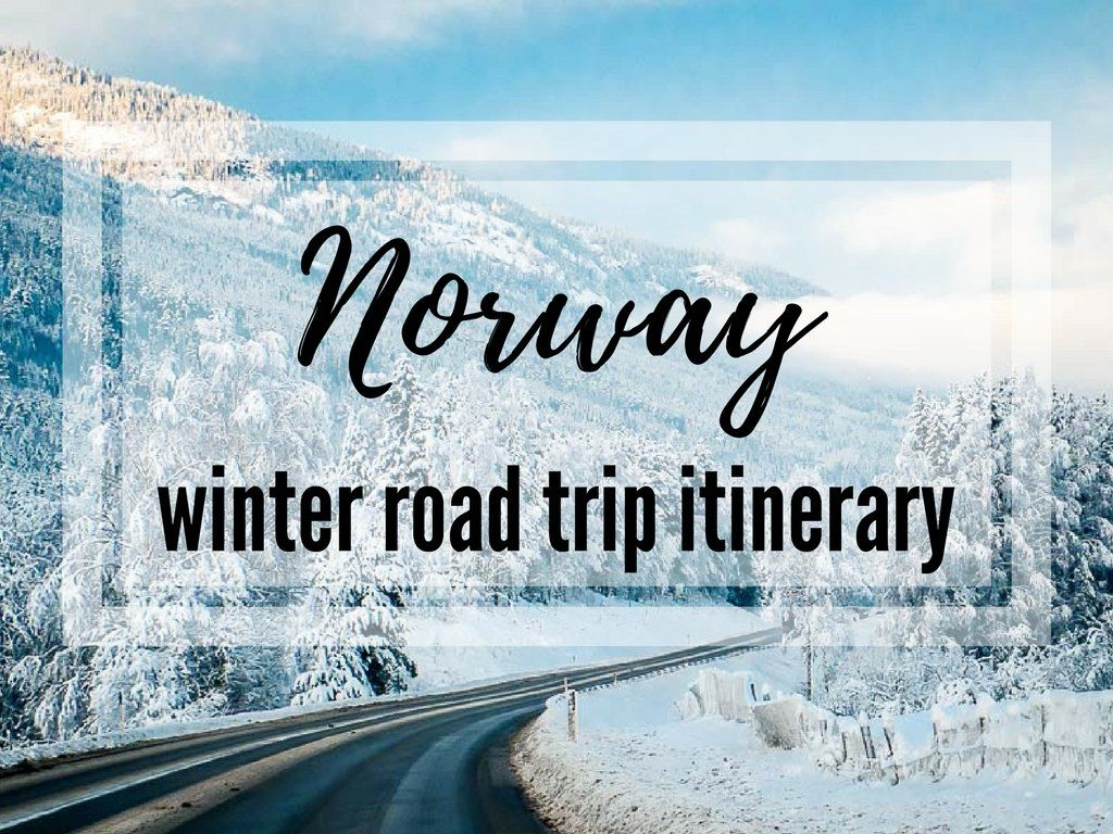 Photo of Norway Winter Travel Itinerary – Magical (and Unique!) Winter Road Trip