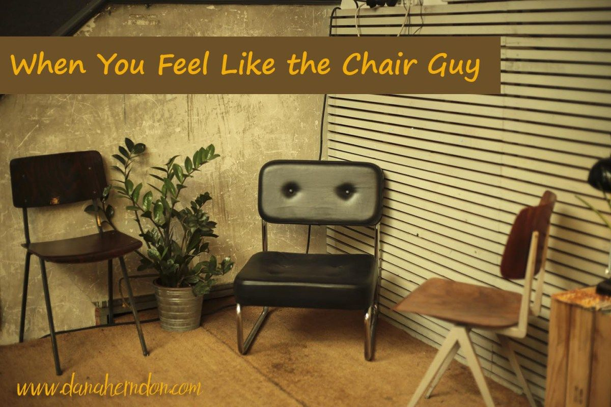 When You Feel Like the Chair Guy What Defines Success