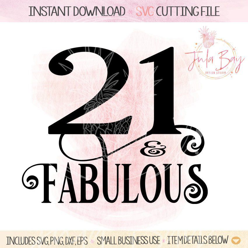 21st Birthday SVG Cutting File Cricut - 21 And Fabulous - T-Shirt Design - Shooter Glass - Wine Glass - Party Decor - Small Business Use #21stbirthdaydecorations