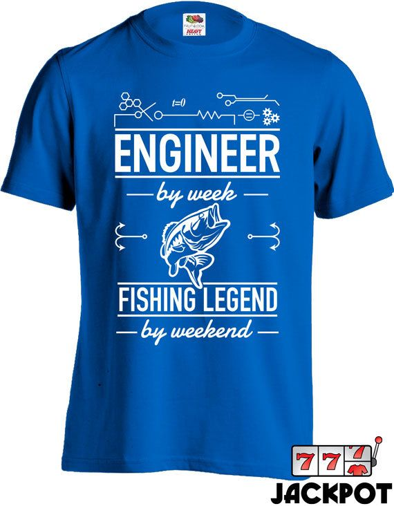 d817d61d Engineer during the week, fishing legend by the weekend. Design is  available in many sizes and colours.