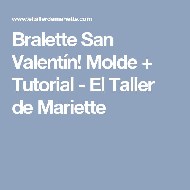 Bralette San Valentín! Molde + Tutorial - El Taller de Mariette