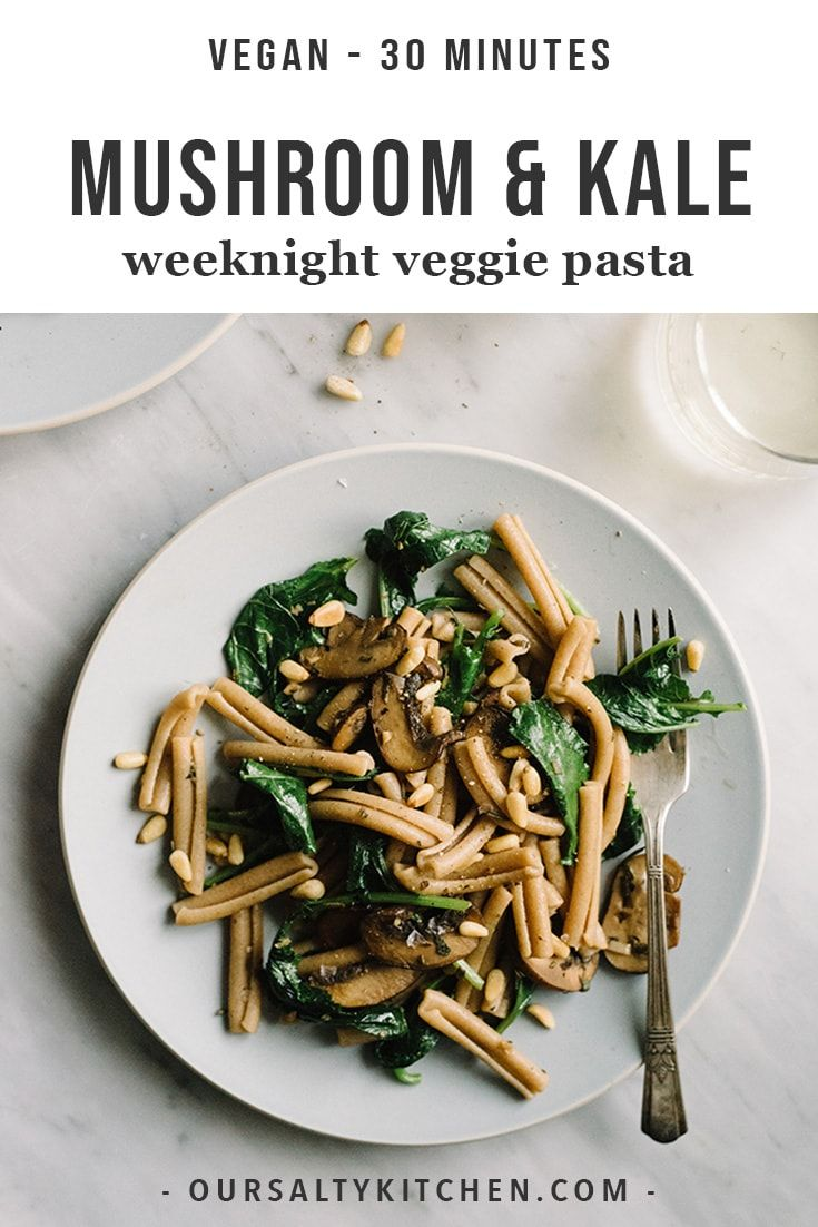 An easy healthy dinner in 30 minutes or less Yes please This mushroom and kale pasta is a fast and easy vegan dinner thats packed with flavor With crispy mushrooms and te...