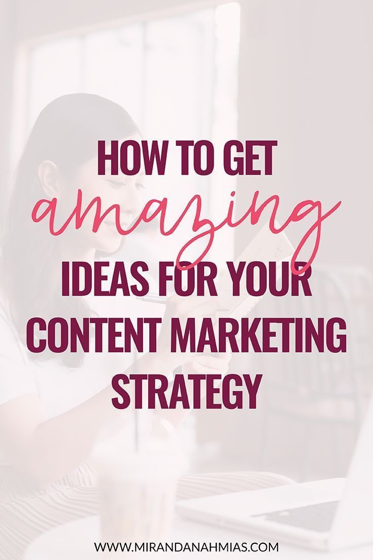 How to Get Amazing Ideas for Your Content Marketing Strategy // Miranda Nahmias & Co. Digital #Marketing -- #contentmarketing #marketing