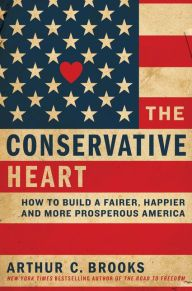 The conservative heart how to build a fairer happier and more nonfiction fandeluxe Image collections
