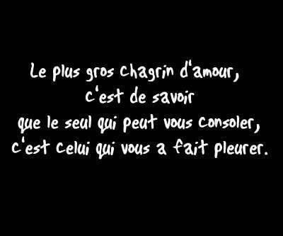Le Plus Gros Chagrin Damour Citation Phrase Citation