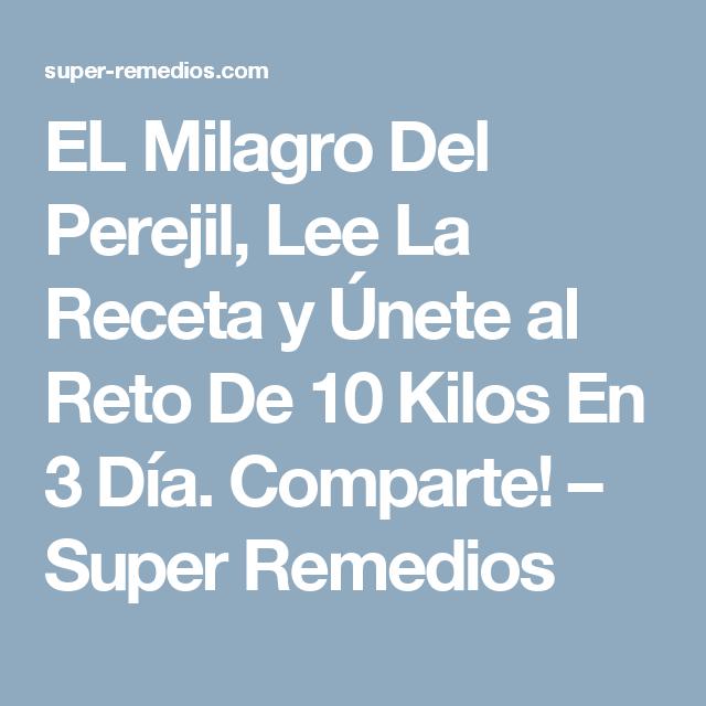 EL Milagro Del Perejil, Lee La Receta y Únete al Reto De 10 Kilos En 3 Día. Comparte! – Super Remedios
