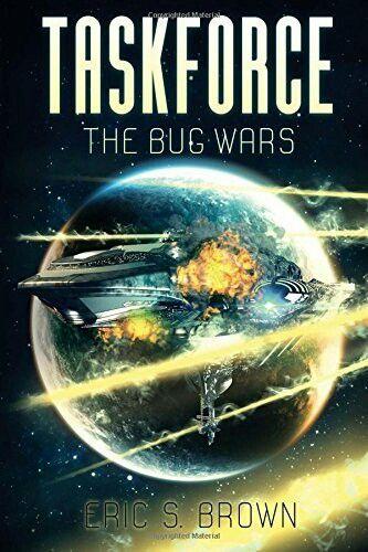 """Taskforce: The Bug Wars""  ***  Eric S. Brown  (2016)"