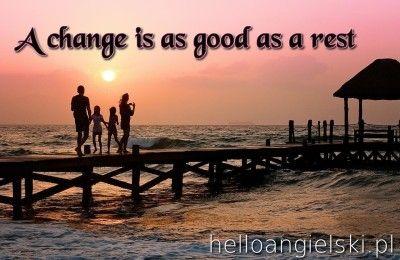 Hello Quotes Cytaty Po Angielsku Z Tłumaczeniem A Change Is As