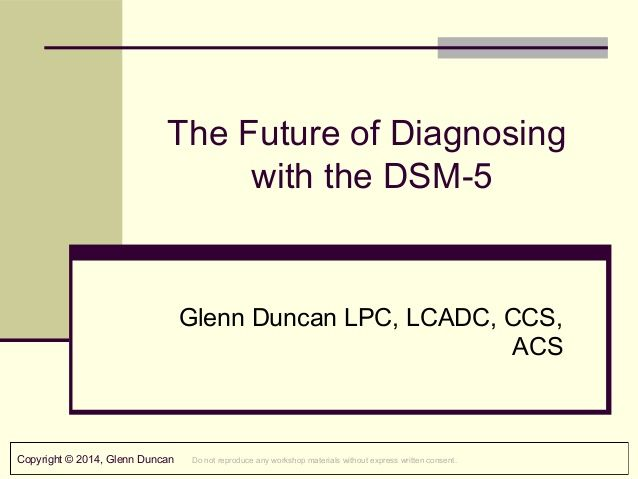 strength and weaknesses of dsm5 The strengths and weaknesses of the dsm-iv classification system for diagnosing psychopathology  the major strength of dsm is that it enables categorization of .