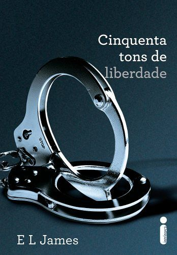Cinquenta Tons De Liberdade Trilogia Cinquenta Tons Fifty