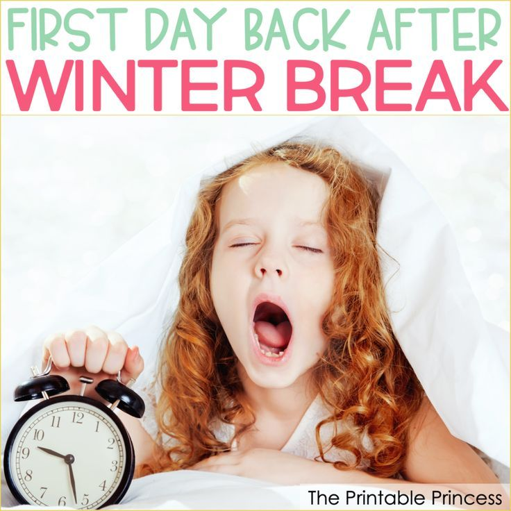The First Day Back to School After Winter Break | The Printable Princess