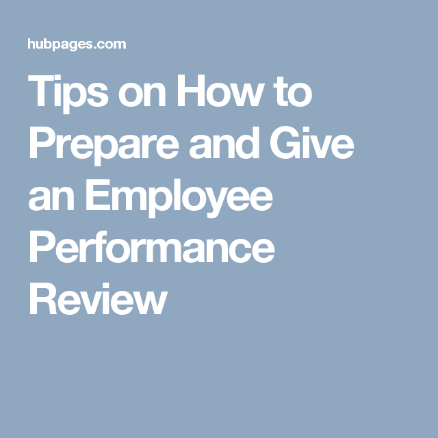 27 Tips on How to Prepare and Give an Employee Performance