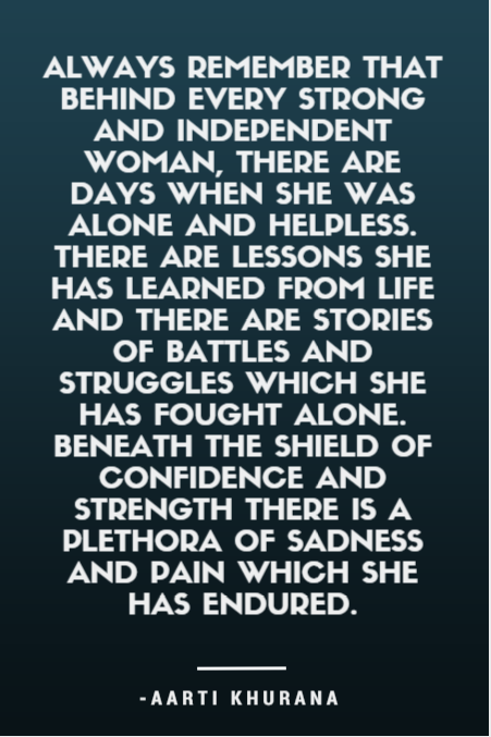 Behind every strong and independent woman (More Than Sayings ...