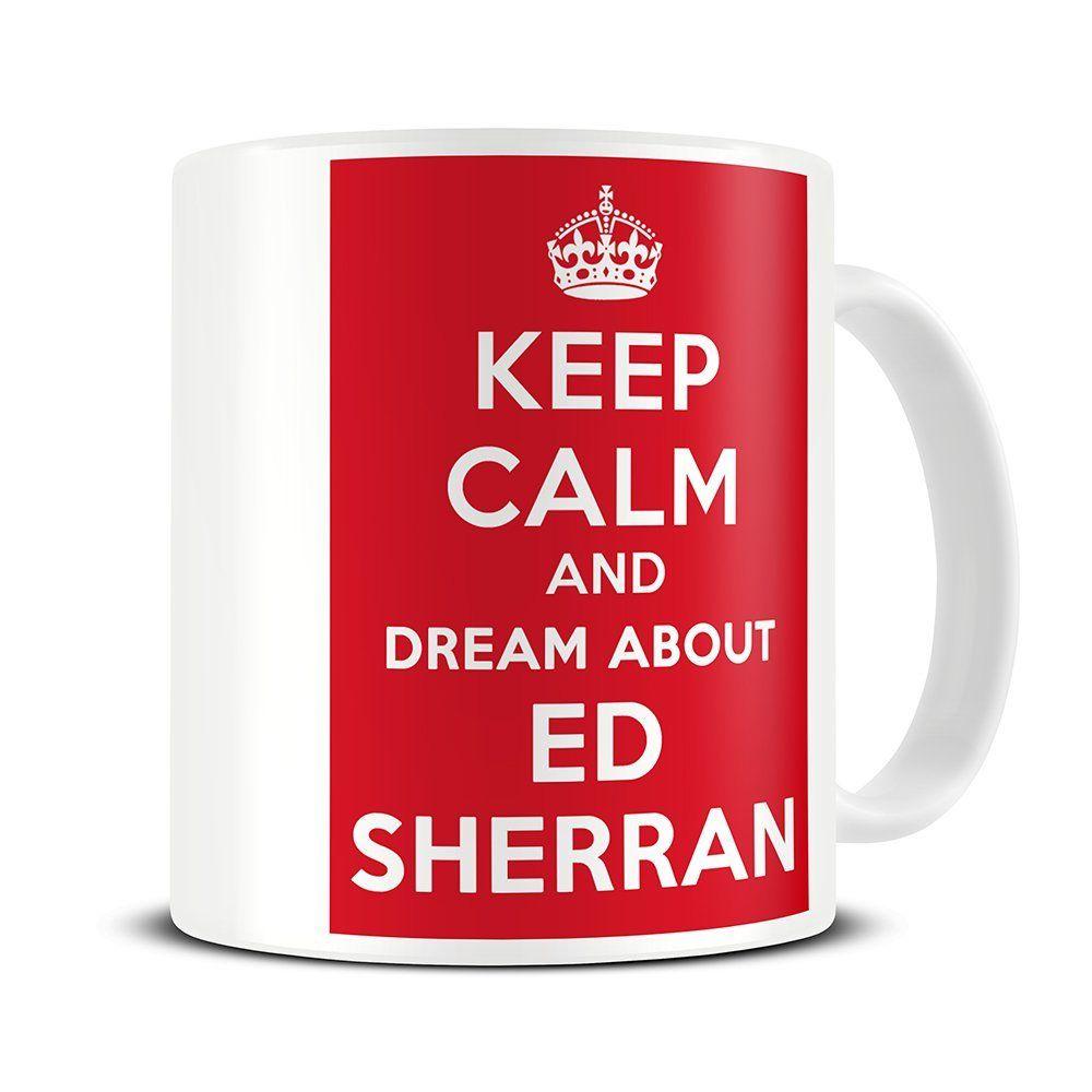 Amazon aladdin coffee mugs - Mg267 Magoo Keep Calm And Dream About Ed Sheeran Coffee Mug Ed Sheeran Gifts