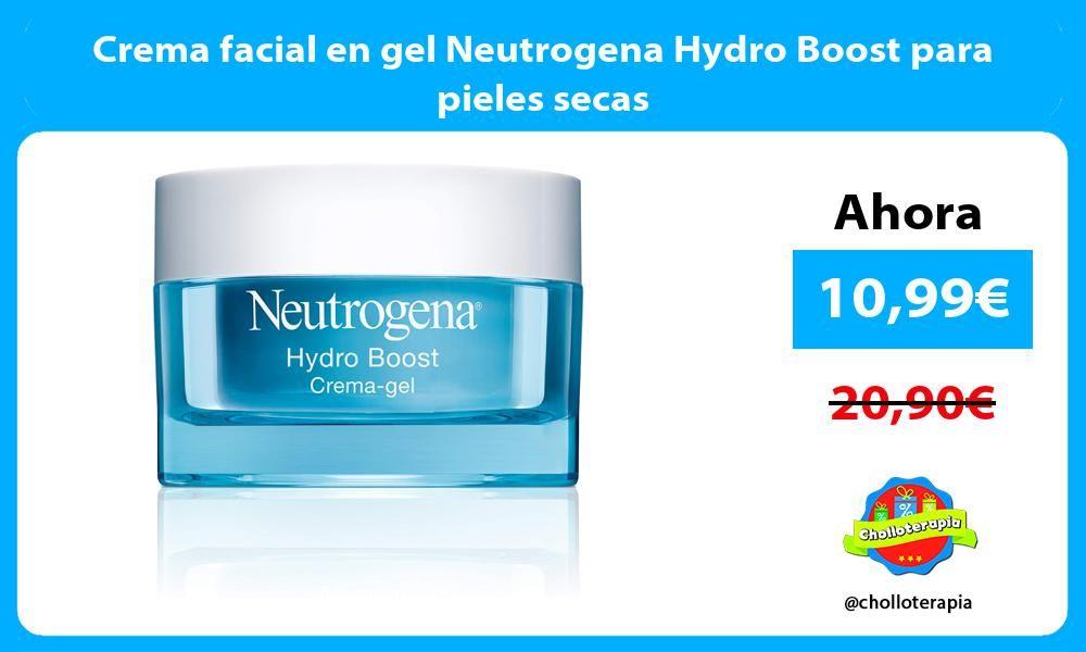 Crema Facial En Gel Neutrogena Hydro Boost Para Pieles Secas Ver Chollo Https Cholloterapia Com Crema Facial En Gel Piel Seca Cremas Faciales Cremas