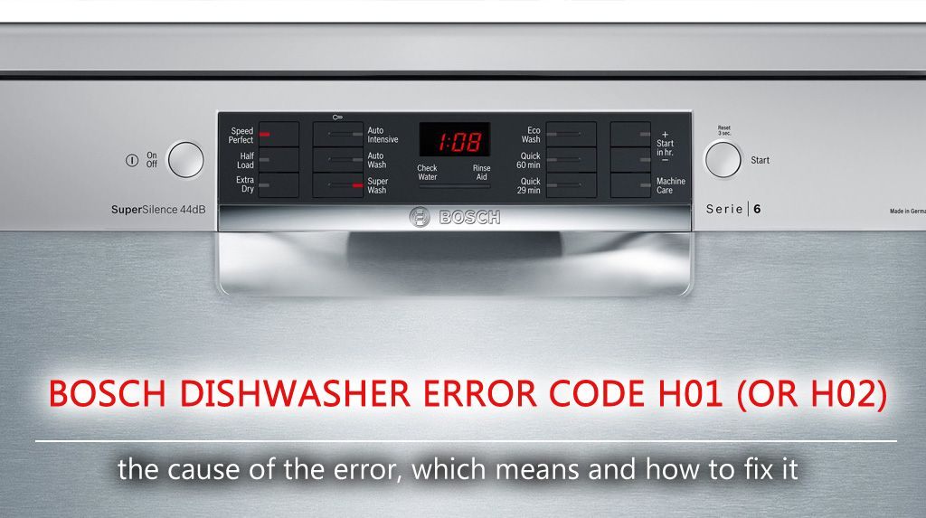 Bosch Dishwasher Error Code H01 Or H02 Many Owners Of The Bosch Dishwashers Perceive H01 H 01 Or H02 H 02 And Other Bosch Dishwashers Bosch Error Code
