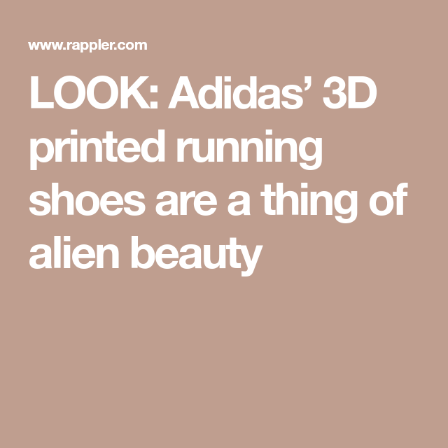 LOOK: Adidas' 3D Printed Running Shoes Are A Thing Of