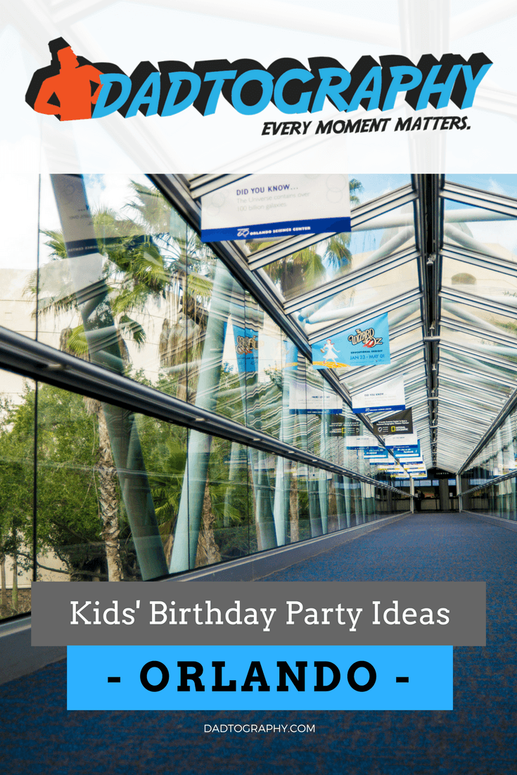 Dadtography Does A Run Down Of The Best Birthday Party Places In Orlando Our