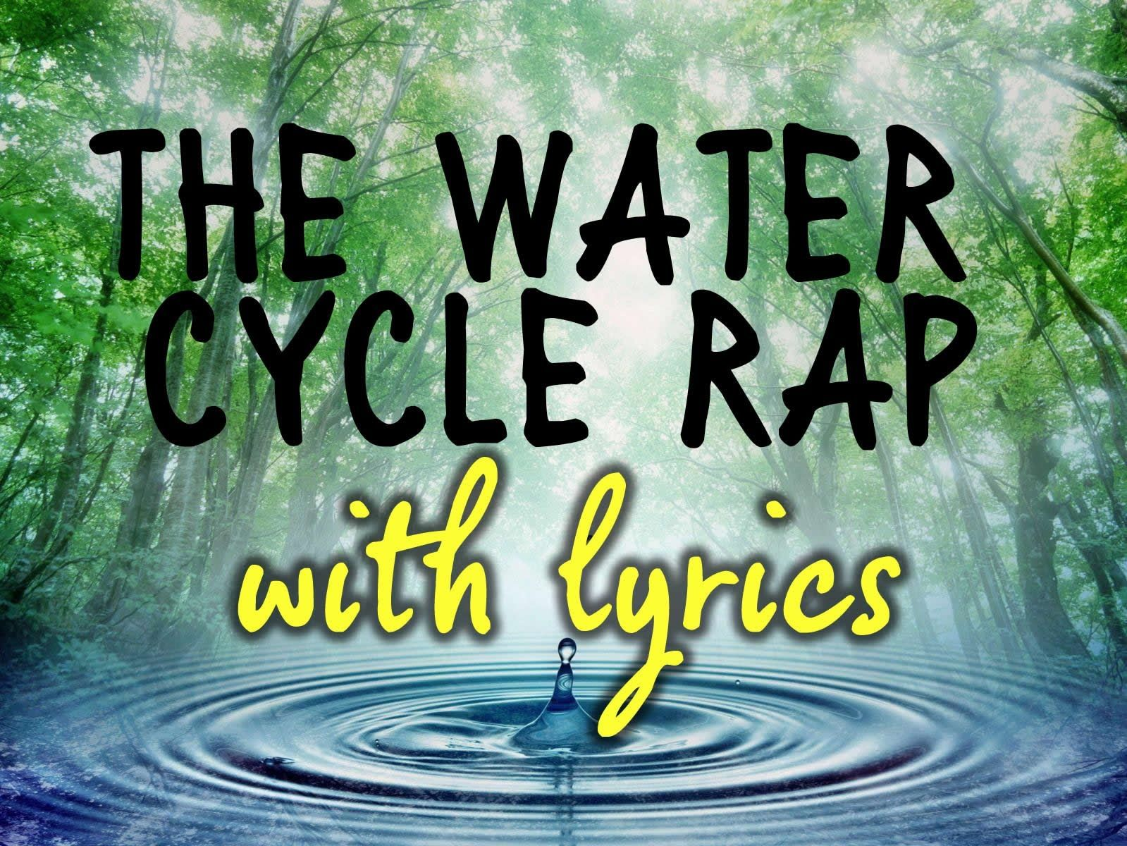 The Water Cycle Rap With Lyrics