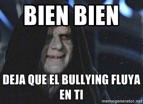 1bfa89ed3be009e5ea94385e9077828c bien bien deja que el bullying flota en ti memes pinterest,Memes De Bullying