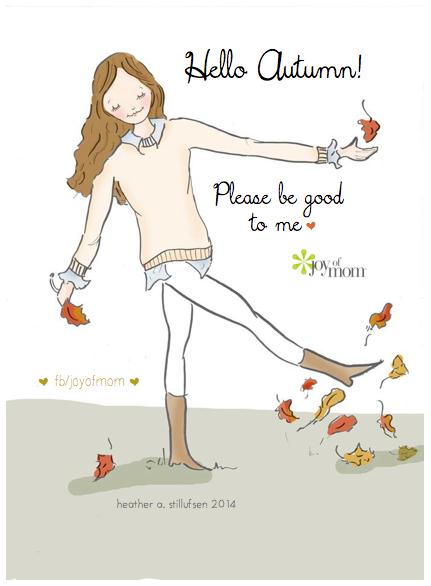 Hello Autumn!  Please be good to me.
