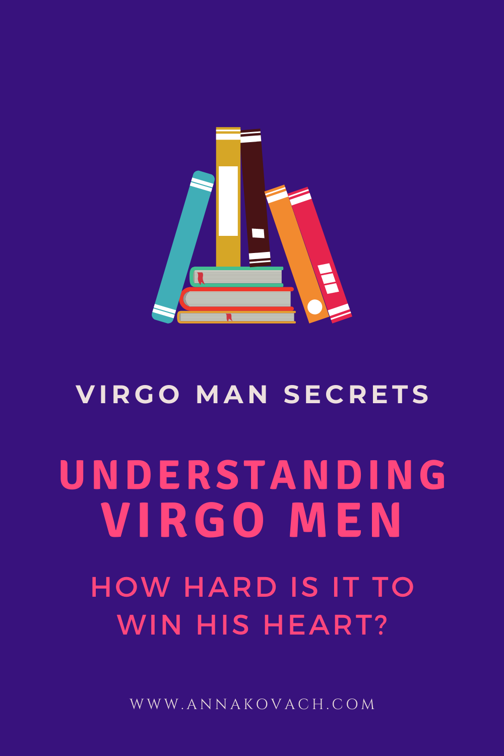 Are Virgo Men Difficult? How Hard Is It to Win His Heart
