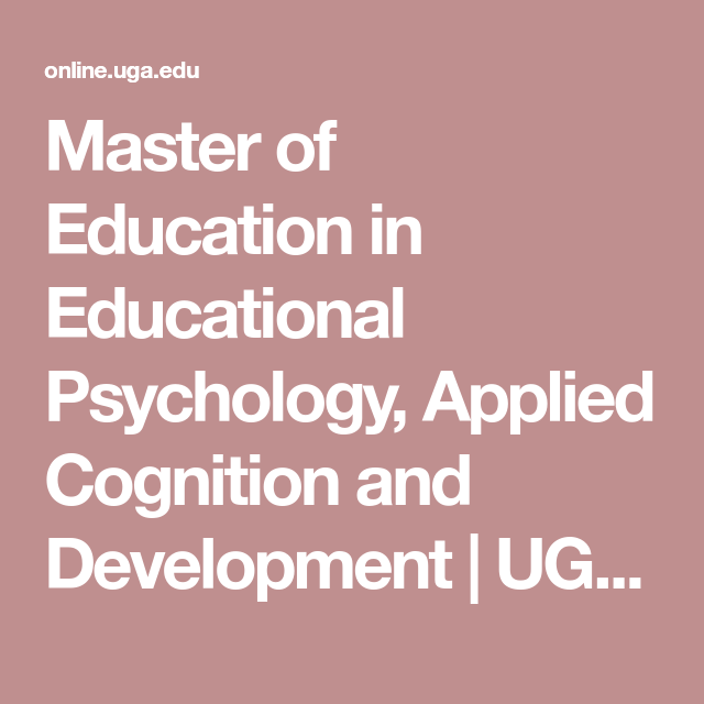 Master Of Education In Educational Psychology Applied Cognition And