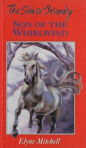 The Silver Brumby Son of the Whirlwind | Great Horse Books ...