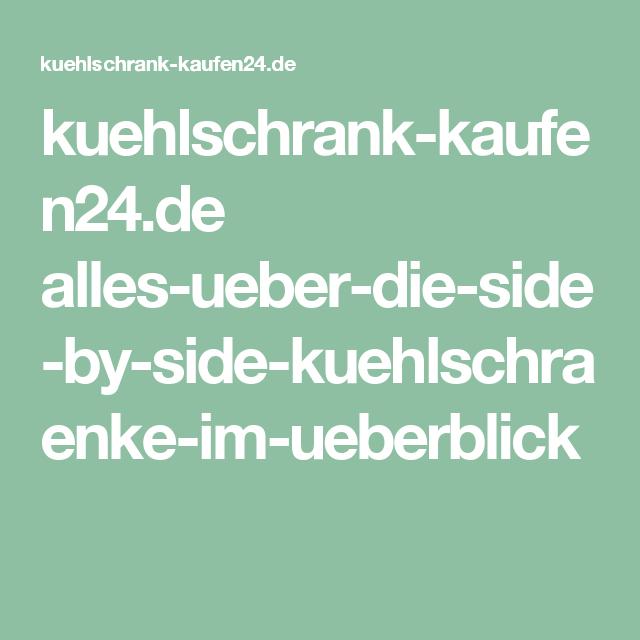 kuehlschrank kaufen24 alles ueber side by side