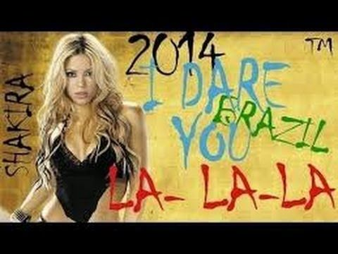 Fifa World Cup 2014 Theme Song Shakira La La La Dare Brazil World Cup Song Shakira World Cup