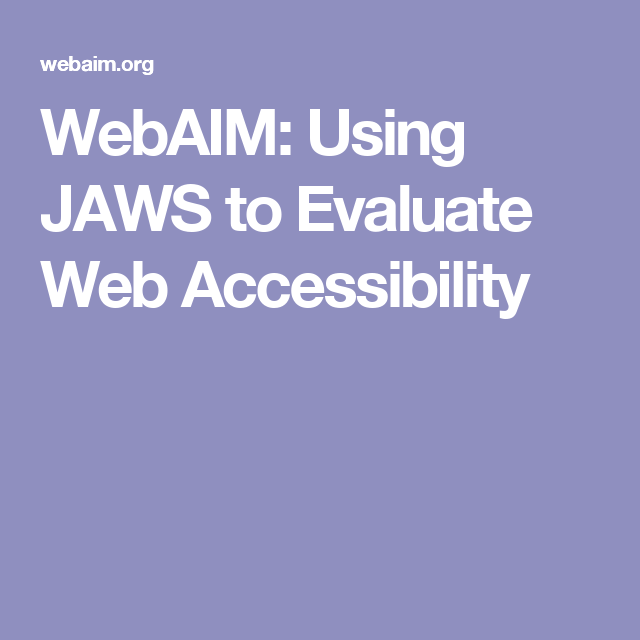 WebAIM: Using JAWS to Evaluate Web Accessibility | COOL